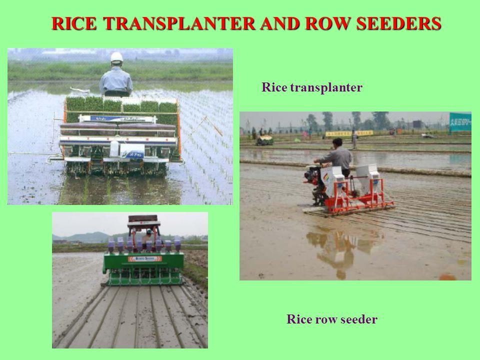 RICE TRANSPLANTER AND ROW SEEDERS Rice transplanter Rice row seeder