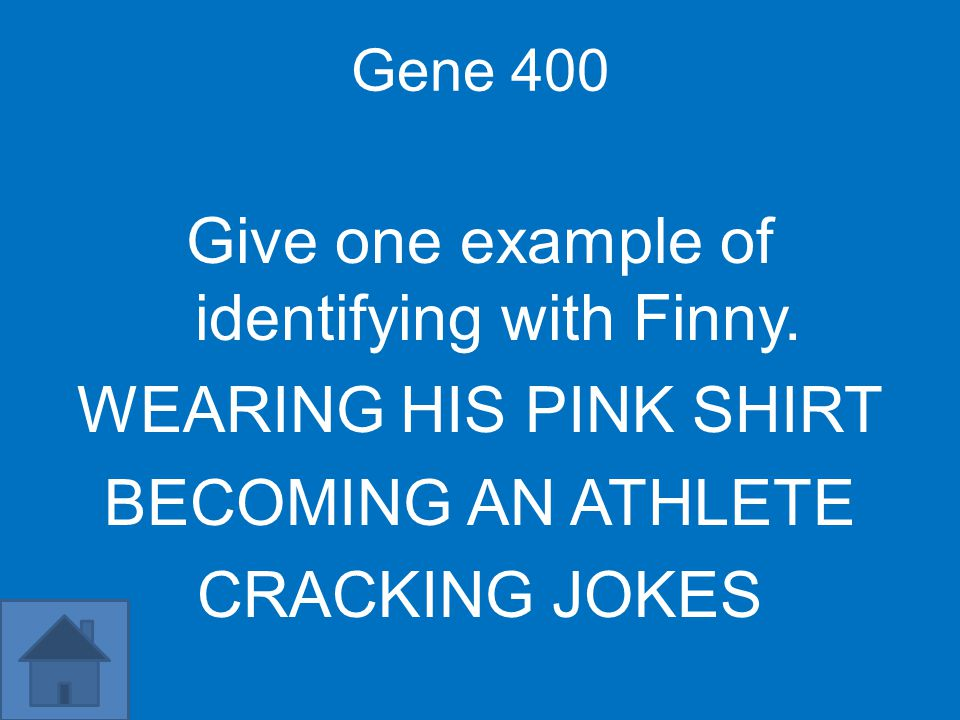 Gene 400 Give one example of identifying with Finny. WEARING HIS PINK SHIRT BECOMING AN ATHLETE CRACKING JOKES
