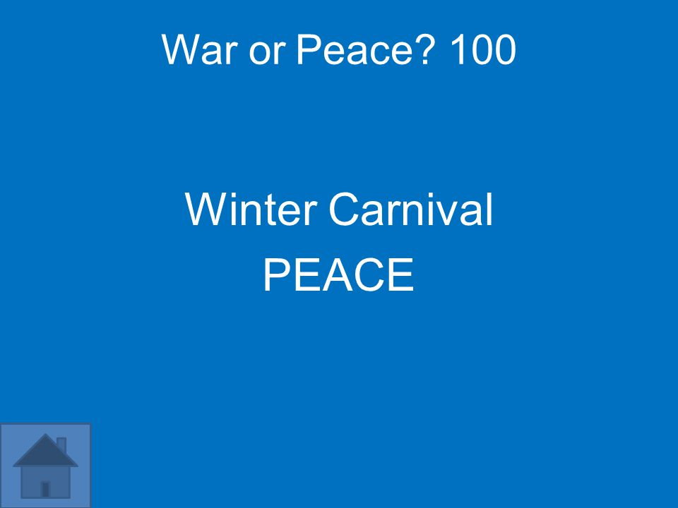 War or Peace 100 Winter Carnival PEACE