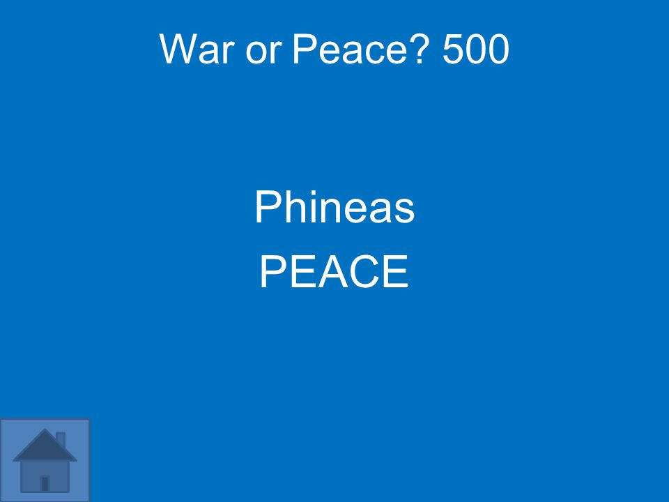 War or Peace 500 Phineas PEACE