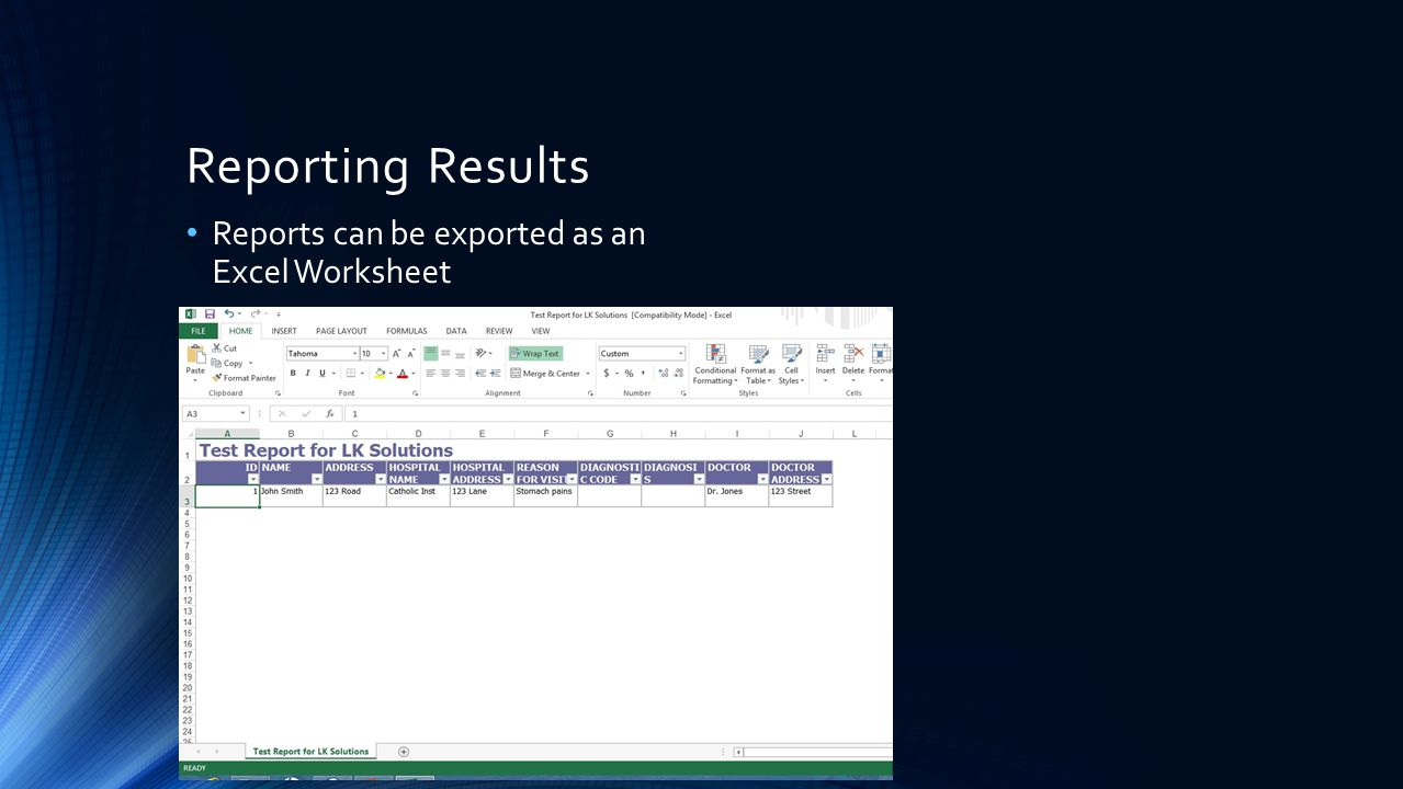 Reporting Results Reports can be exported as an Excel Worksheet