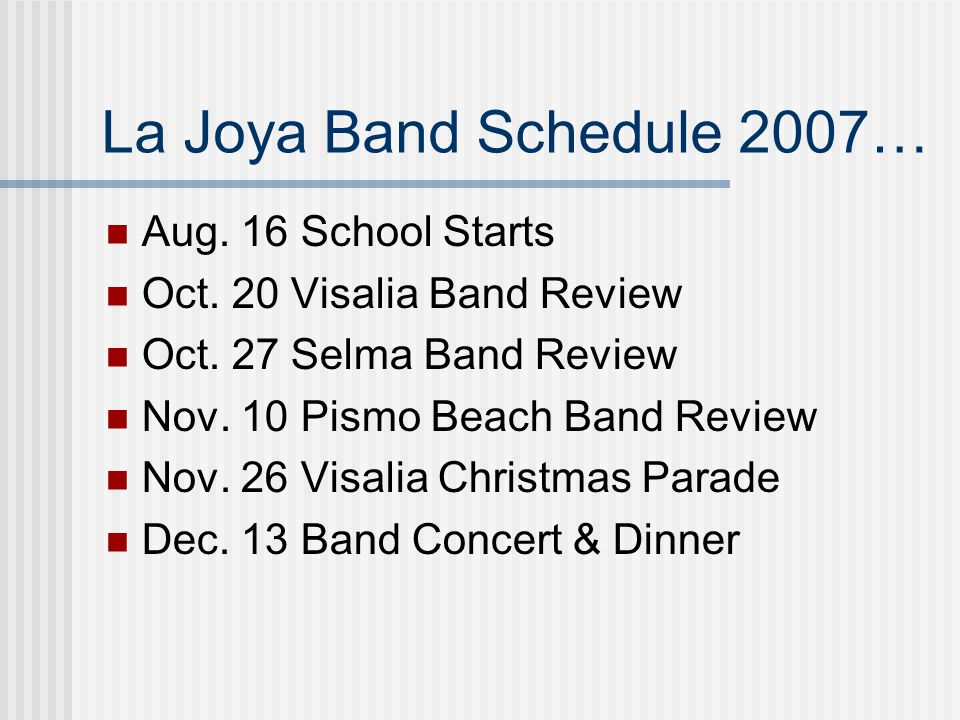 La Joya Band Schedule 2007… Aug. 16 School Starts Oct.