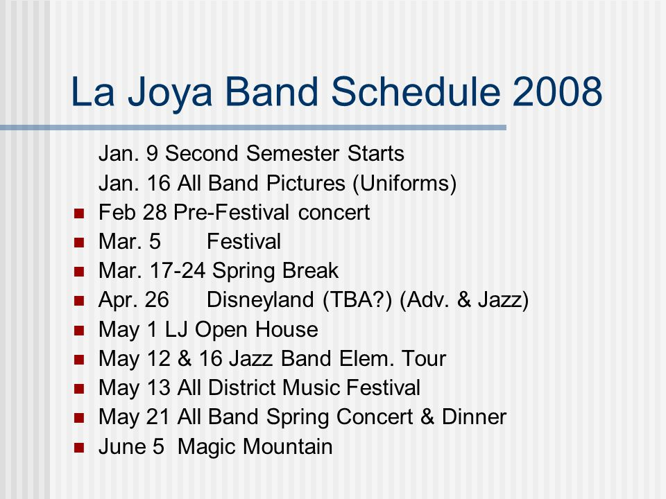 La Joya Band Schedule 2008 Jan. 9 Second Semester Starts Jan.