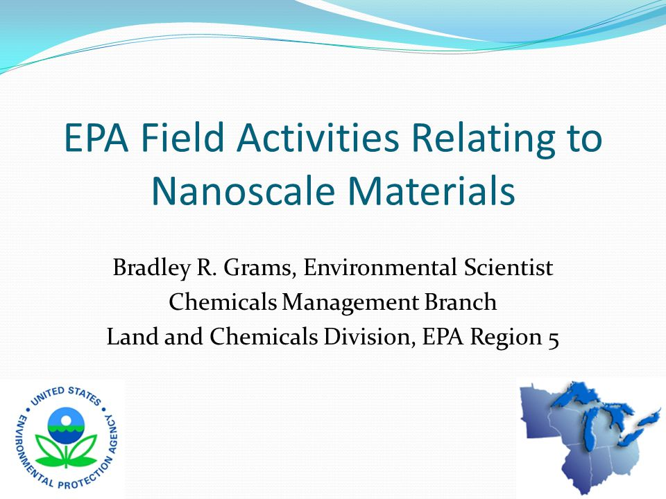 EPA Field Activities Relating to Nanoscale Materials Bradley R.