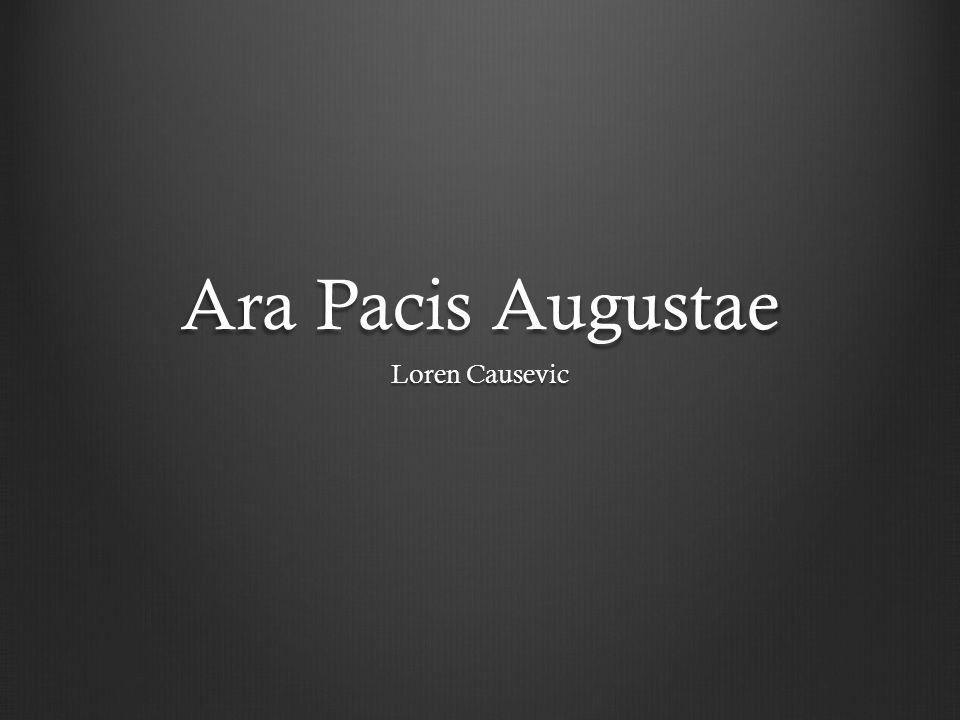 Ara Pacis Augustae Loren Causevic