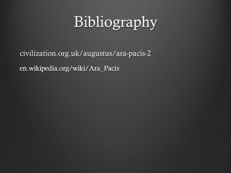 Bibliography civilization.org.uk/augustus/ara-pacis-2en.wikipedia.org/wiki/Ara_Pacis