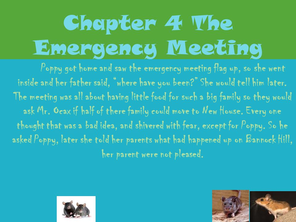 Chapter 3 Poppy Alone Poppy is still is in the log, and needs to escape. She decides to go little by little, but she is running faster then she ever r