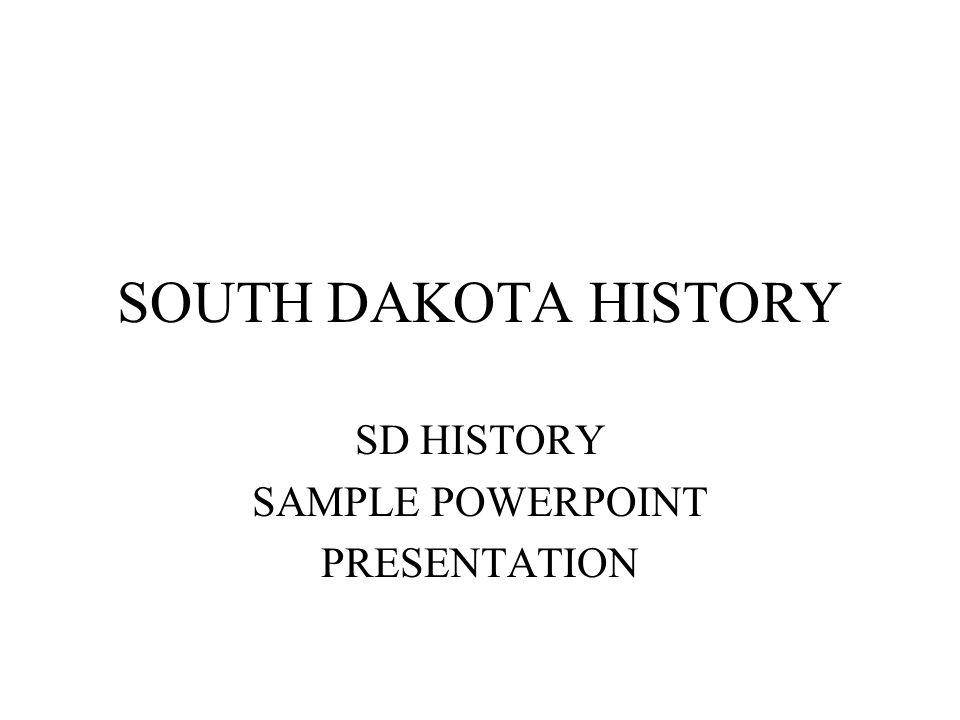 SOUTH DAKOTA HISTORY SD HISTORY SAMPLE POWERPOINT PRESENTATION