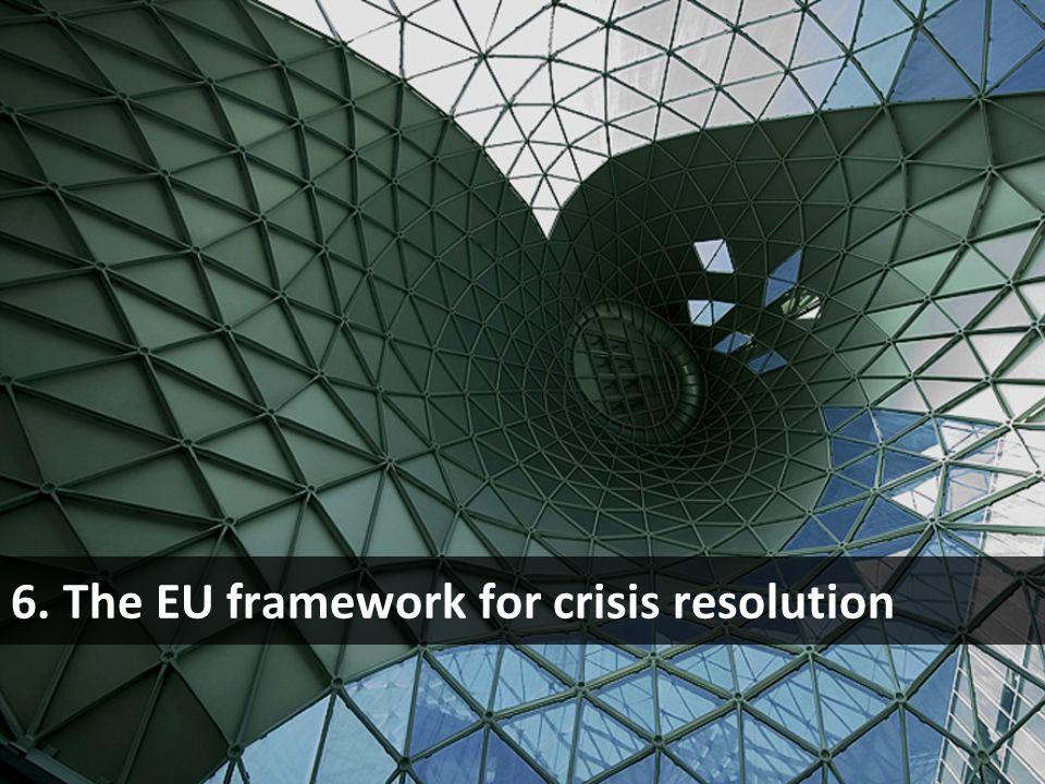 6. The EU framework for crisis resolution