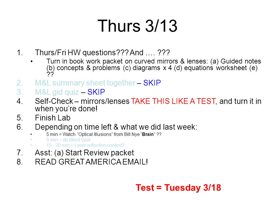 Thurs 3/13 1.Thurs/Fri HW questions??. And …. ??.