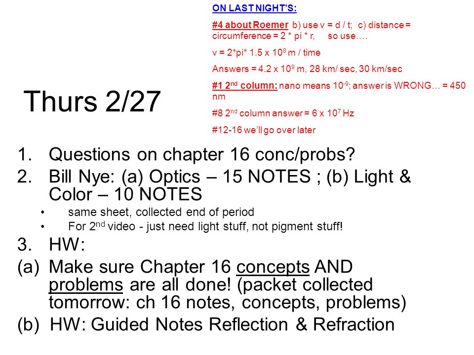 Thurs 2/27 1.Questions on chapter 16 conc/probs.