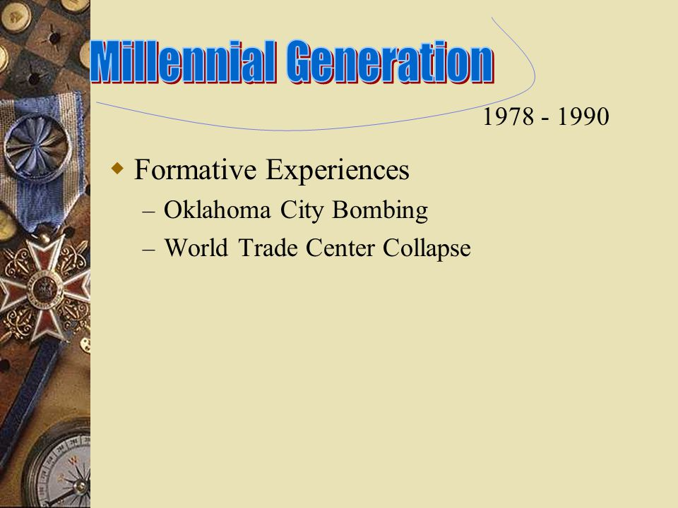  Formative Experiences – Oklahoma City Bombing – World Trade Center Collapse