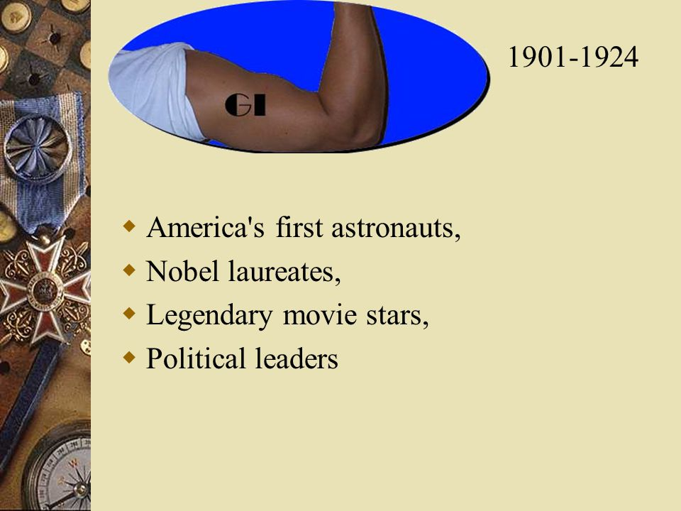  America s first astronauts,  Nobel laureates,  Legendary movie stars,  Political leaders