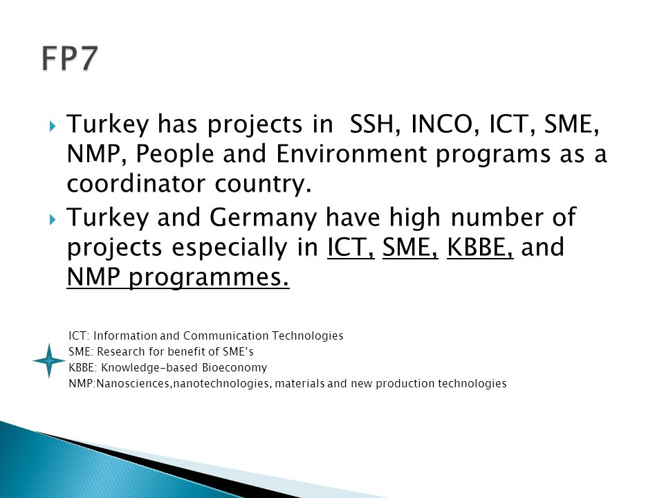  Turkey has projects in SSH, INCO, ICT, SME, NMP, People and Environment programs as a coordinator country.
