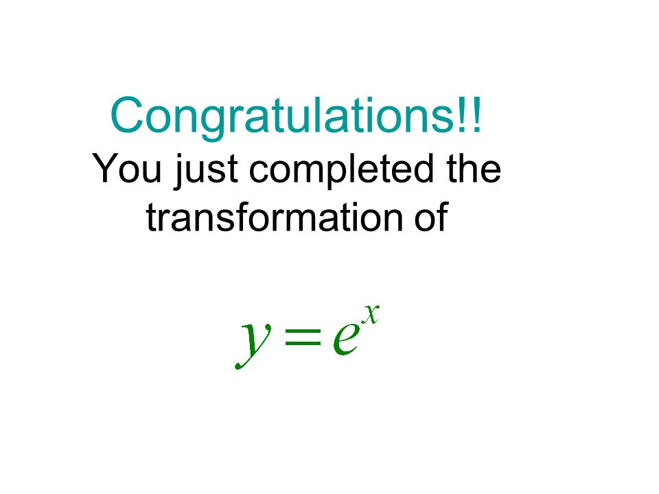 Congratulations!! You just completed the transformation of