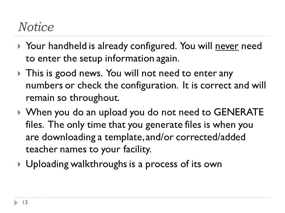 Notice 13  Your handheld is already configured.