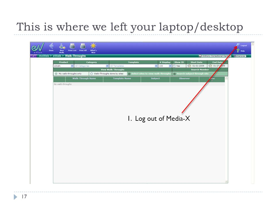This is where we left your laptop/desktop 17 1. Log out of Media-X