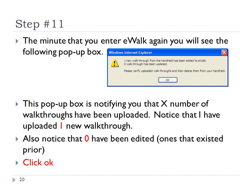 Step #11 20  The minute that you enter eWalk again you will see the following pop-up box.