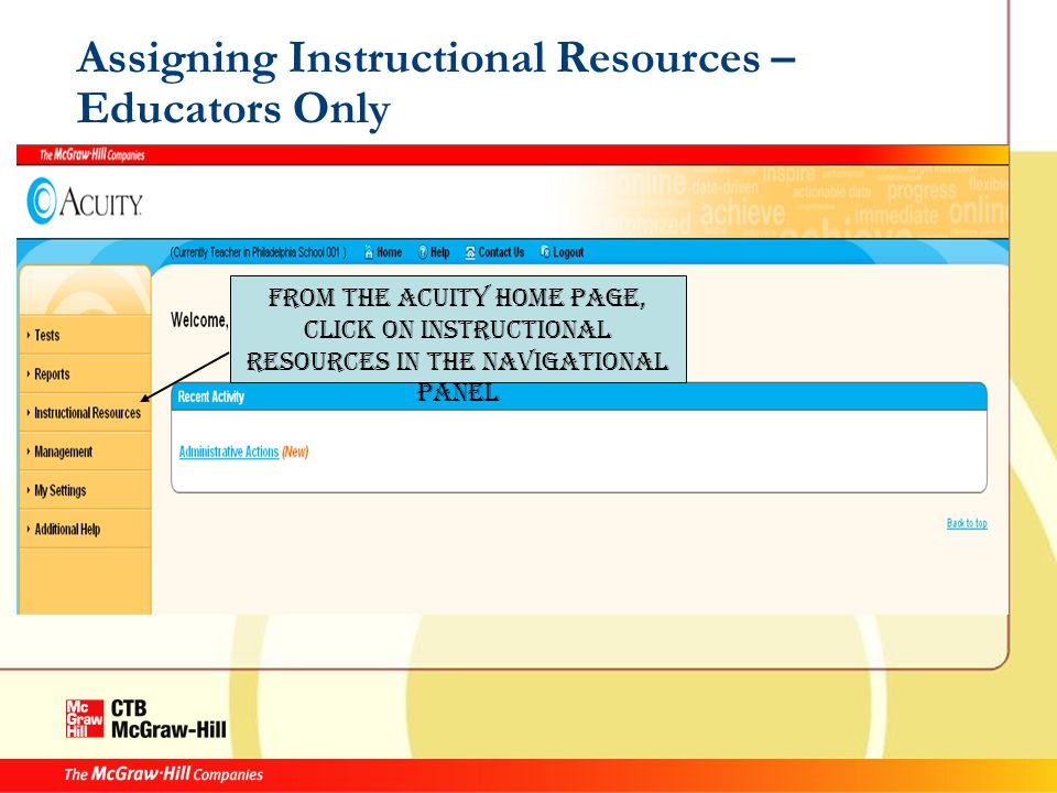 Assigning Instructional Resources – Educators Only From the Acuity Home Page, click on Instructional Resources in the Navigational Panel