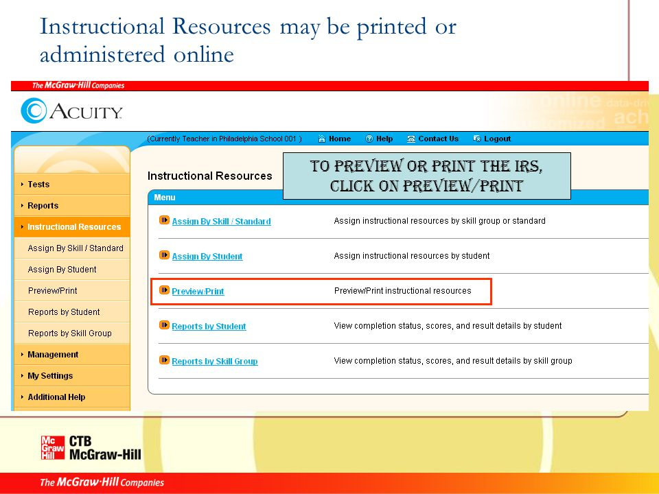 Instructional Resources may be printed or administered online To preview or print the IRs, click on Preview/Print