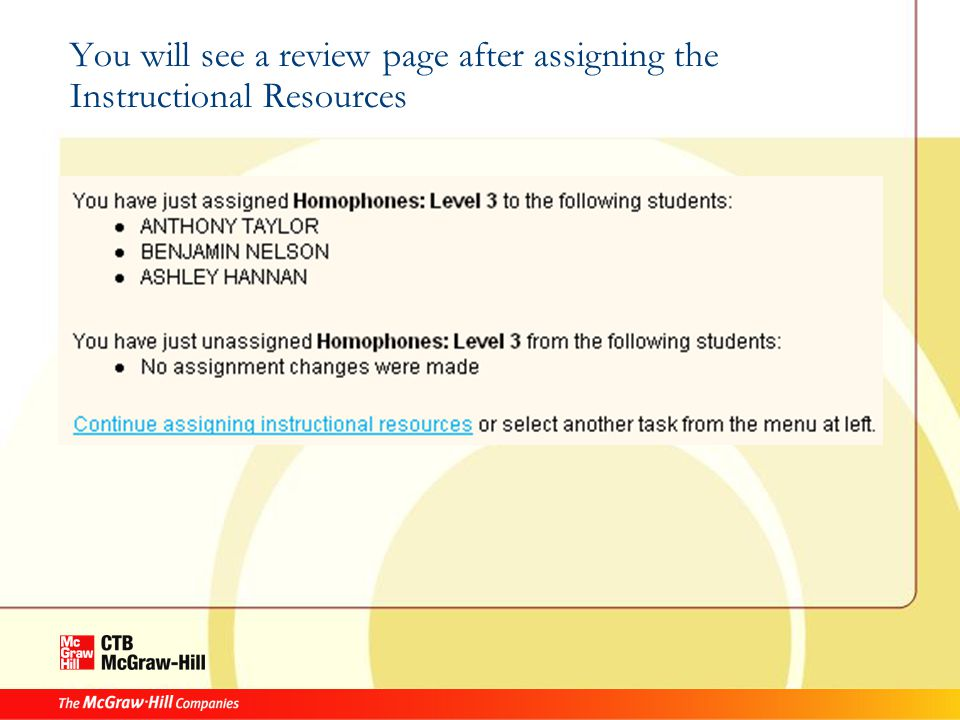 You will see a review page after assigning the Instructional Resources