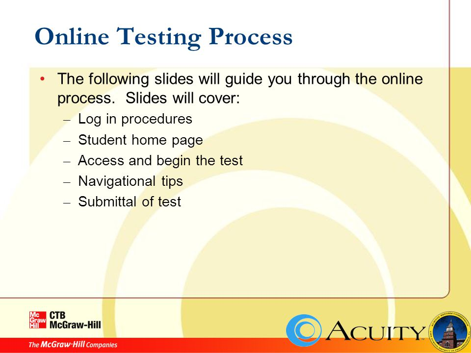 Online Testing Process The following slides will guide you through the online process.