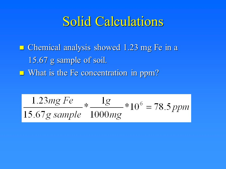 Solution Calculations What is the molarity of a 1.11 ppm solution of Zn 2+ ions.