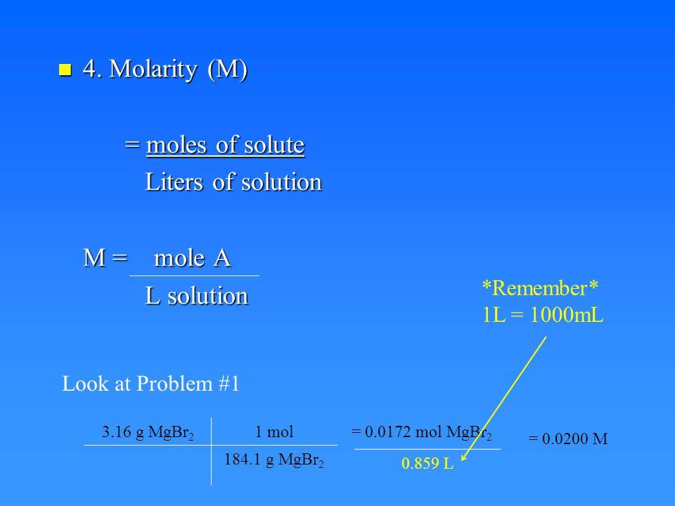3. Mole fraction (X) 3. Mole fraction (X) = mole component total moles X A = mole A mole A + mole B