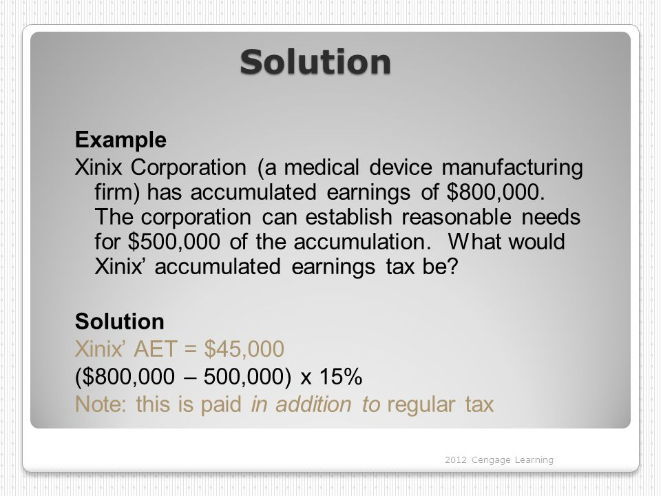 Solution Example Xinix Corporation (a medical device manufacturing firm) has accumulated earnings of $800,000.