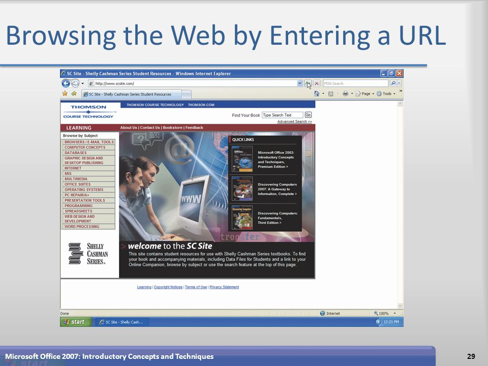 Browsing the Web by Entering a URL Microsoft Office 2007: Introductory Concepts and Techniques29