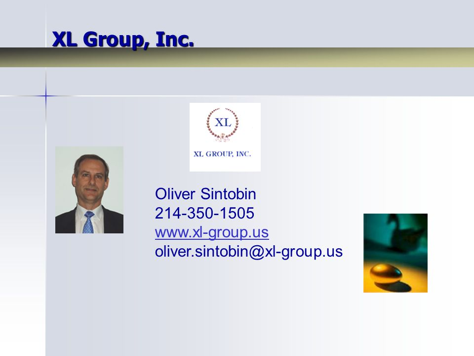 Oliver Sintobin 214-350-1505 www.xl-group.us oliver.sintobin@xl-group.us XL Group, Inc.