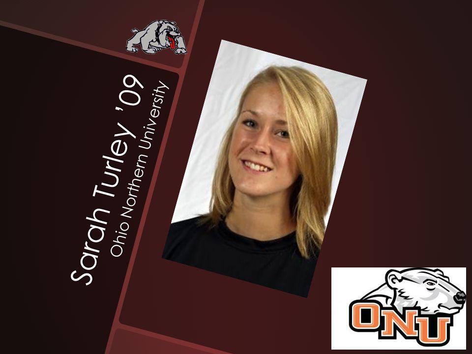 Sarah Turley '09 Ohio Northern University