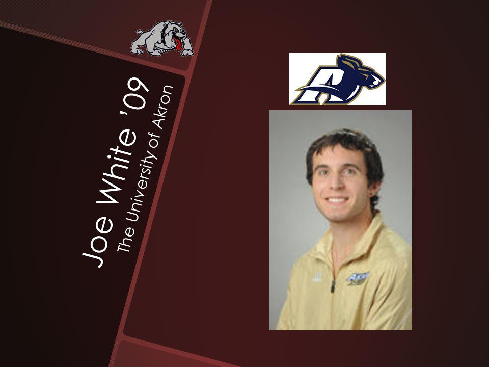 Joe White '09 The University of Akron