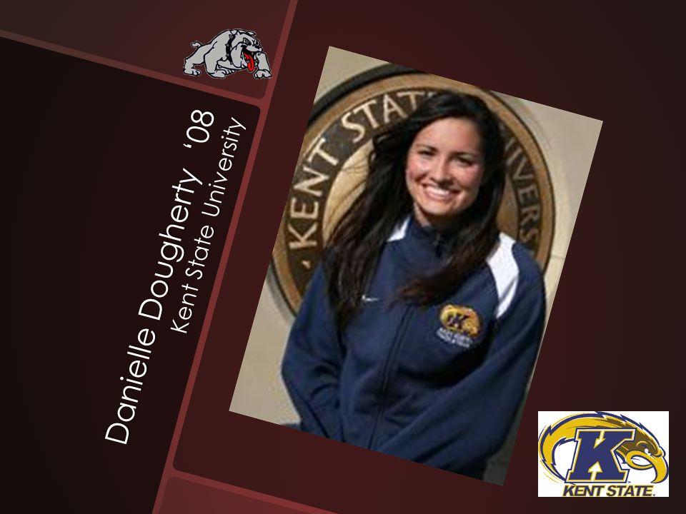 Danielle Dougherty '08 Kent State University
