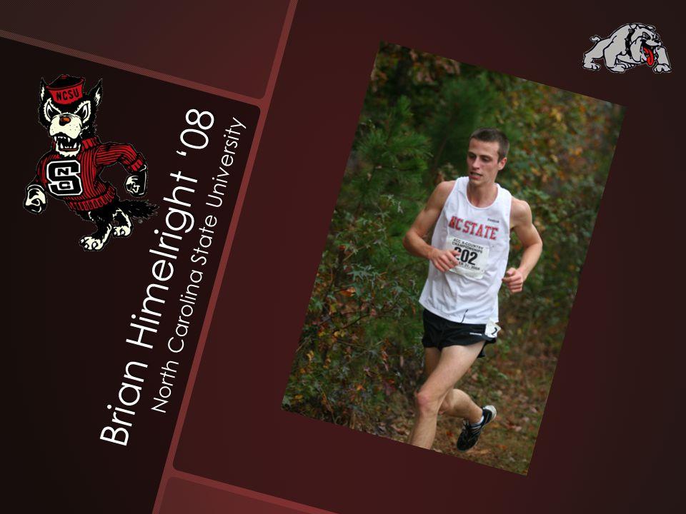 Brian Himelright '08 North Carolina State University