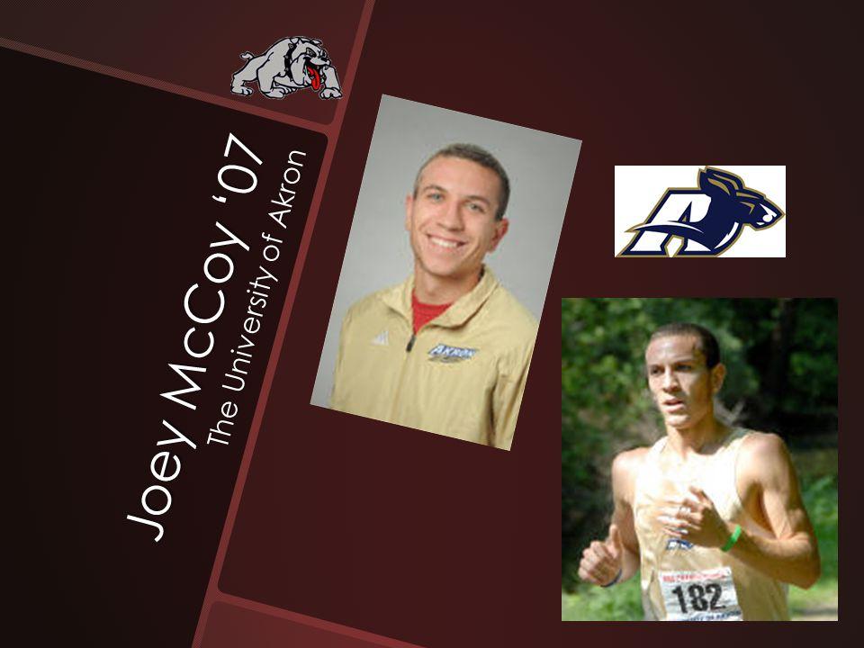 Joey McCoy '07 The University of Akron