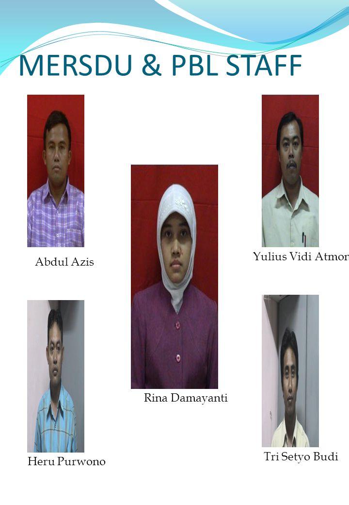 MERSDU & PBL STAFF Abdul Azis Rina Damayanti Yulius Vidi Atmono Heru Purwono Tri Setyo Budi