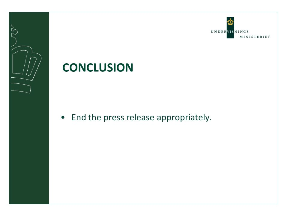 CONCLUSION End the press release appropriately.