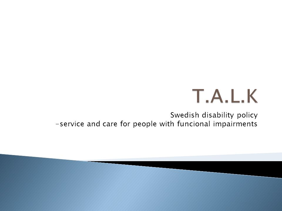 Swedish disability policy -service and care for people with funcional impairments