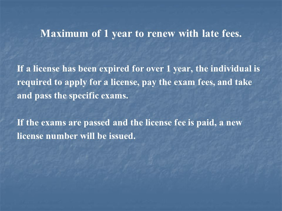 Maximum of 1 year to renew with late fees.
