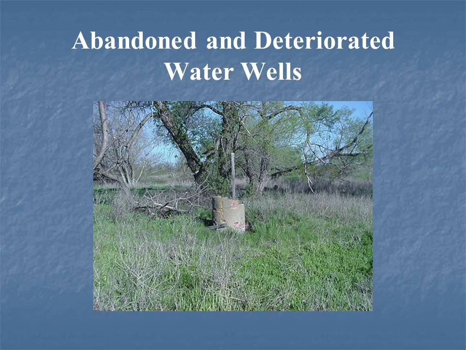 Abandoned and Deteriorated Water Wells