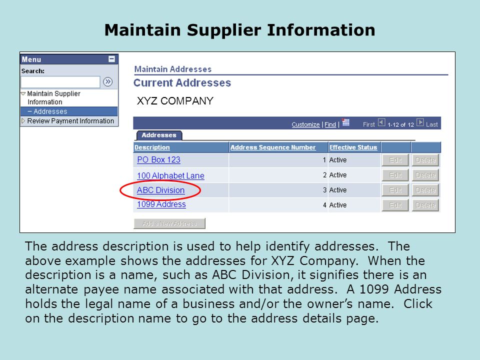 Maintain Supplier Information The address description is used to help identify addresses.