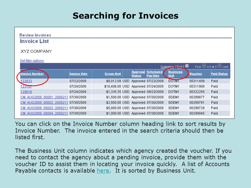 Searching for Invoices You can click on the Invoice Number column heading link to sort results by Invoice Number.