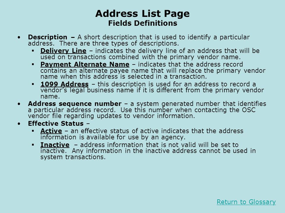 Address List Page Fields Definitions Description – A short description that is used to identify a particular address.