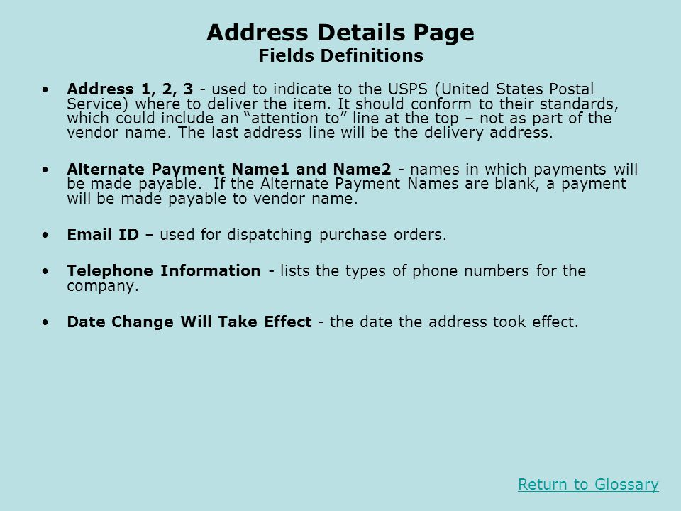 Address Details Page Fields Definitions Address 1, 2, 3 - used to indicate to the USPS (United States Postal Service) where to deliver the item.