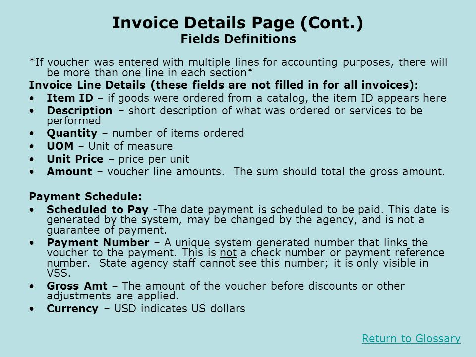 Invoice Details Page (Cont.) Fields Definitions *If voucher was entered with multiple lines for accounting purposes, there will be more than one line