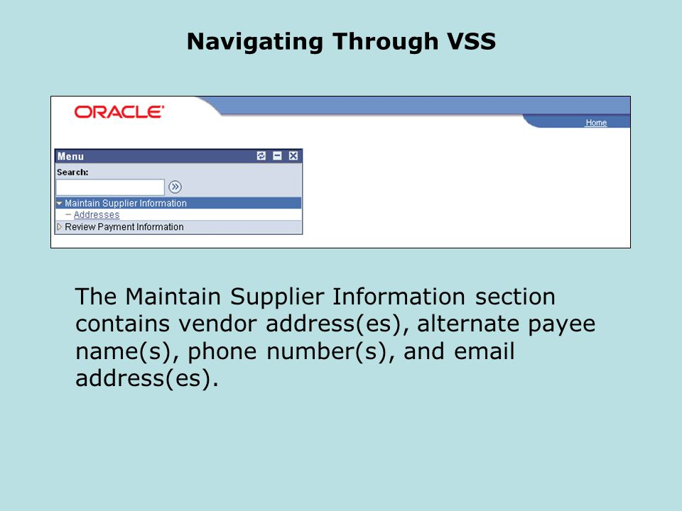 Navigating Through VSS The Maintain Supplier Information section contains vendor address(es), alternate payee name(s), phone number(s), and email address(es).