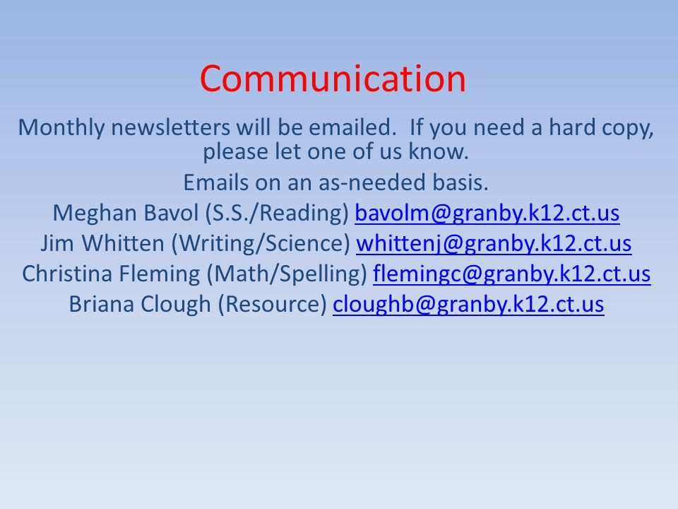 Communication Monthly newsletters will be emailed.