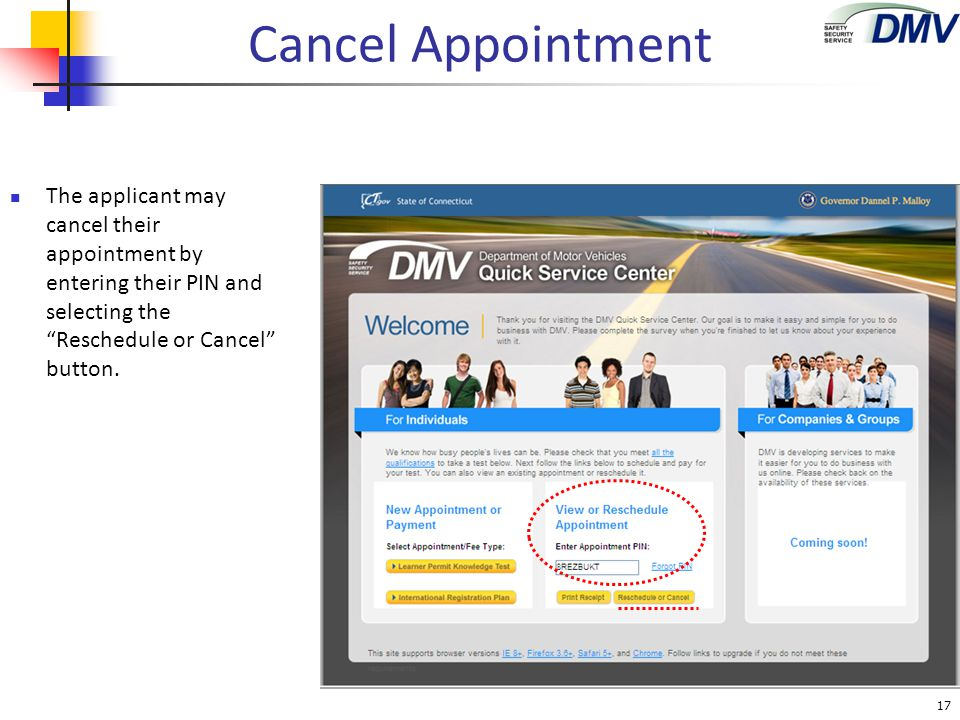 "Cancel Appointment The applicant may cancel their appointment by entering their PIN and selecting the ""Reschedule or Cancel"" button. 17"