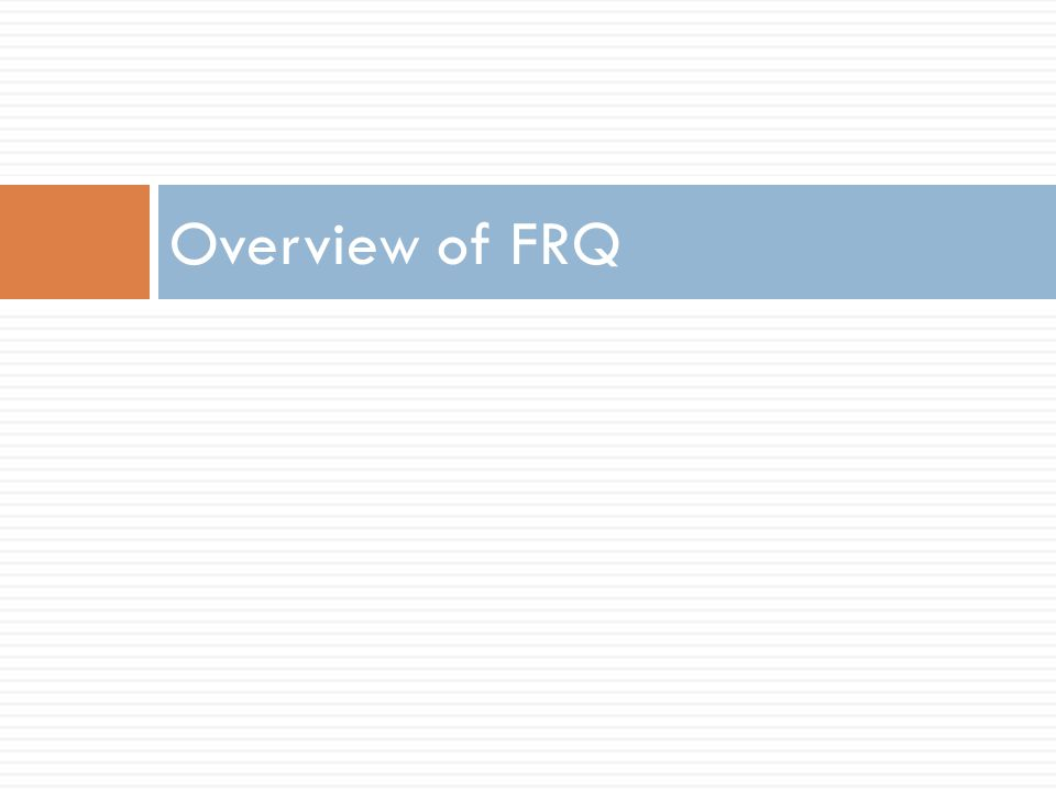 Overview of FRQ